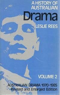 A History Of Australian Drama: Volume 2