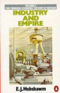 Industry and Empire : From 1750 to the Present Day