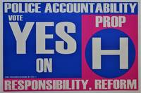 (Voting- Social Justice- Original poster)  Vote Yes on Prop H Police Accountability Responsibility, Reform