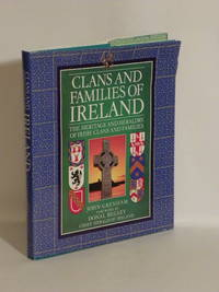 Clans and Families of Ireland : The Heritage and Heraldry of Irish Clans and Families