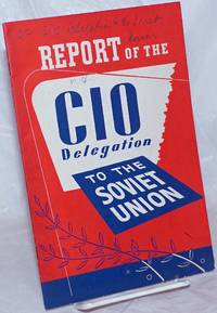 image of Report of the CIO Delegation to the Soviet Union, submitted by James B. Carey, Secretary-Treasurer, CIO, Chairman of the Delegation