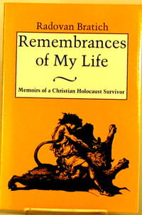 image of REMEMBRANCES OF MY LIFE Memoirs of a Christian Holocaust Survivor