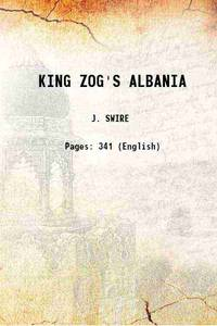 KING ZOG'S ALBANIA 1937 [Hardcover]