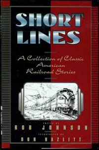 image of Short Lines: A Collection of Classic American Railroad Stories
