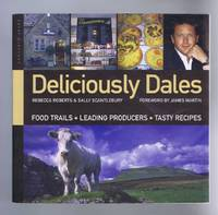 image of Deliciously Dales: Food Trails, Leading Producers, Tasty Recipes