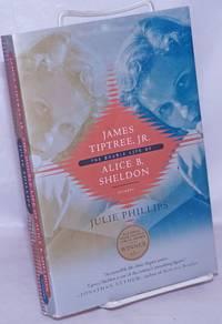 image of James Tiptree, Jr.: the double life of Alice B. Sheldon