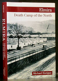Elmira: Death Camp of the North