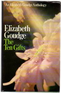 The Ten Gifts - an Elizabeth Goudge Anthology