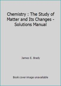 image of Chemistry : The Study of Matter and Its Changes - Solutions Manual