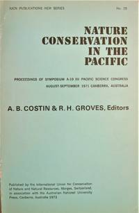 image of Nature Conservation in the Pacific. Proceedings of Symposium a-10 XII Pacific Science Congress August-September 1971 Canberra, Australia