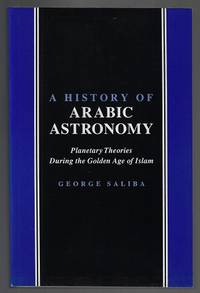 image of A History of Arabic Astronomy: Planetary Theories During the Golden Age of Islam