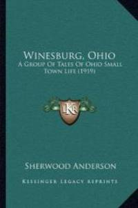 image of Winesburg, Ohio: A Group Of Tales Of Ohio Small Town Life (1919)