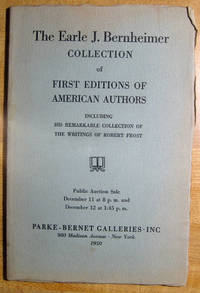 The Earle J. Bernheimer Collection of First Editions of American Authors: Including His Remarkable Collection of the Writings of Robert Frost