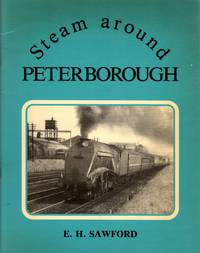 Steam around Peterborough