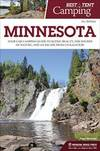 image of Best Tent Camping: Minnesota: Your Car-Camping Guide to Scenic Beauty, the Sounds of Nature, and an Escape from Civilization