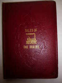 image of Tales of the Trains: Being Some Chapters of Railway Romance