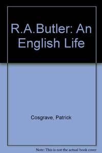 R.A.Butler: An English Life