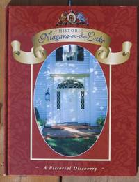 Historic Niagara-on-the-Lake:  A Pictorial Discovery  -(SIGNED)-