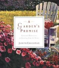image of A Garden's Promise - Spiritual Reflections on Growing from the Heart