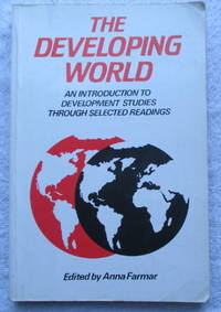 The Developing World - an Introduction to Development Studies Through Selected Readings