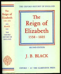 The Reign of Elizabeth 1558-1603 [The Oxford History Series] by  J. B Black - Hardcover - 1987 - from Little Stour Books PBFA and Biblio.com