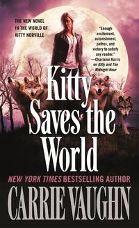 Kitty Saves the World by  Carrie Vaughn - Paperback - from Parallel 45 Books & Gifts (SKU: 150)