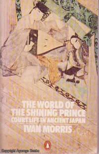 image of The World of the Shining Prince: Court Life in Ancient Japan
