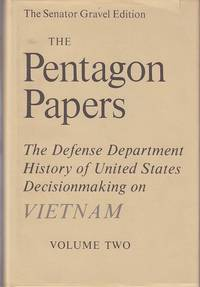 The Pentagon Papers.  The Defense Department History of United States Decisionmaking on Vietnam - Volume II [Volume 2].  The Senator Gravel Edition