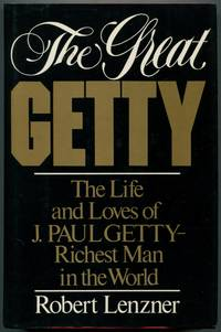 image of The Great Getty: The Life_Loves of J. Paul Getty, Richest Man in the World