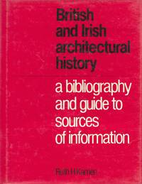 British and Irish Architectural History: A Bibliography and Guide to Sources of Information