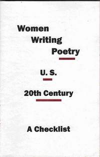 Women Writing Poetry. U. S. 20th Century: a Checklist of the Exhibition  Curated by Linda David