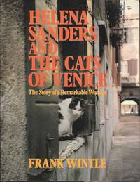 Helena Sanders and the Cats of Venice.  The Story of a Remarkable Woman