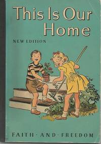 THIS IS OUR HOME 1951 Faith and Freedom Primer
