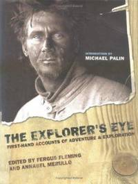 The Explorer's Eye : First-Hand Accounts of Adventure and Exploration