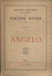 Angelo. Drame   VII. Oeuvres completes illustrees de Victor Hugo. Fin XIXe. Vers 1900.
