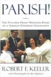 Parish!: The Pulitzer Prize-Winning Story of One Vibrant Catholic Community