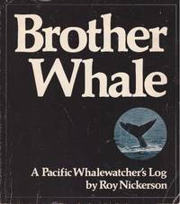 BROTHER WHALE.; A Pacific Whalewatcher's Log