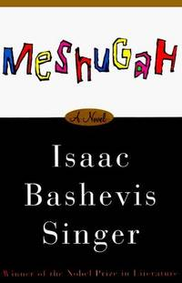 Meshugah by  Isaac Bashevis Singer - First American Edition - 1994 - from Bookmarc's and Biblio.com