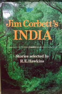 Jim Corbett's India by  R. E. (editor)  Jim; Hawkins - First Edition - 1978 - from Old Saratoga Books and Biblio.com