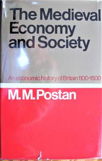 image of The Medieval Economy and Society. an Economic History of Britain 1100-1500