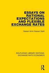 Essays on Rational Expectations and Flexible Exchange Rates (Routledge Library Editions: Exchange...