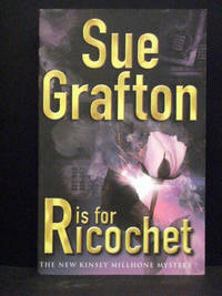R Is for Ricochet  Book 18 Kinsey Millhone