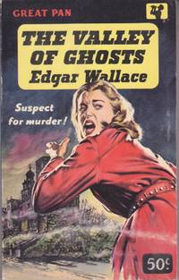 The Valley of Ghosts by  Edgar Wallace - Paperback - First Edition - from Grant Thiessen / BookIT Inc. and Biblio.com