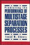Predicting the Performance of Multistage Separation Processes