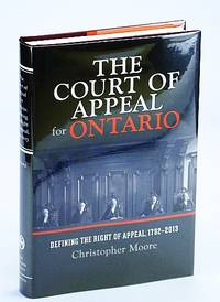 The Court of Appeal for Ontario: Defining the Right of Appeal in Canada, 1792-2013 (Osgoode Society for Canadian Legal History)