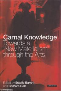 Carnal Knowledge: Towards a New Materialism Through the Arts