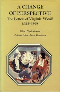 A Change of Perspective, the Letters of Virginia Woolf,  Volume 3:  1923-1928