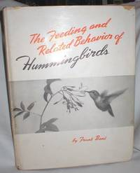 The Feeding and Related Behavior of Hummingbirds; with Special Reference to the Black-Chin