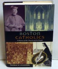 Boston Catholics: A History of the Church and Its People