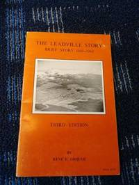 The Leadville Story (Breif Story 1860-1960)  3rd Edition